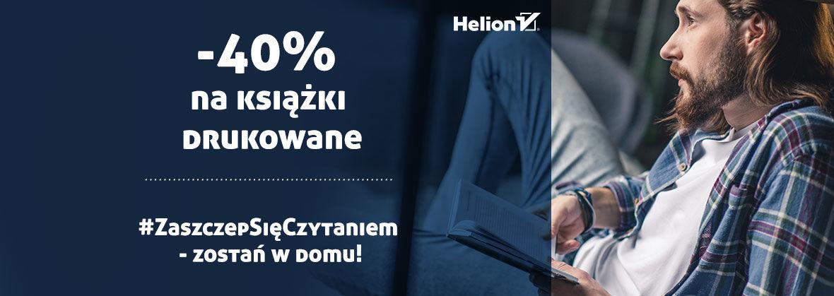 #ZaszczepSięCzytaniem - zostań  w domu! [książki drukowane -40%]